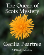 The Queen of Scots Mystery (Pitkirtly Mysteries #6) Cecilia Peartree