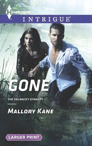 Gone (The Delancey Dynasty, #9)  by  Mallory Kane