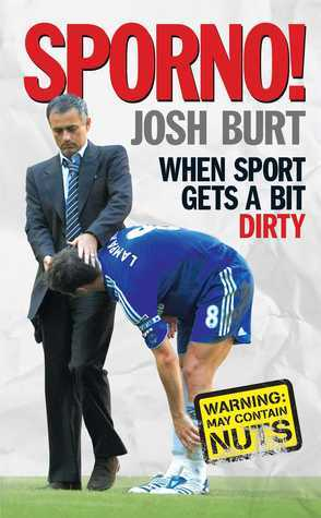 Sporno!: When sport and porn collide  by  Josh Burt