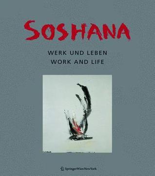 Soshana: Leben Und Werk / Life and Work Angelica Baumer