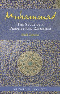 Muhammad: The Story of a Prophet and Reformer  by  Sarah Conover