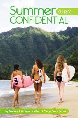 Sunrise (Summer Confidential, #1) Melissa J. Morgan