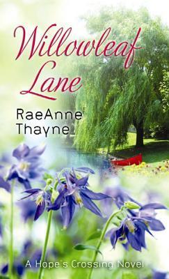 Willowleaf Lane RaeAnne Thayne