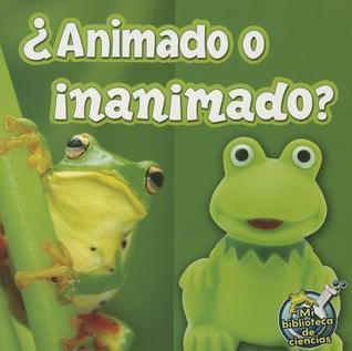 Animado O Inanimado? (Living or Nonliving?) Kelli L. Hicks