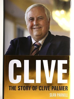 Clive: The Story of Clive Palmer  by  Sean Parnell