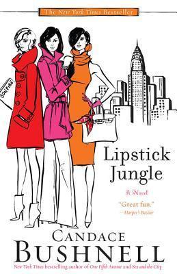 Lipstick Jungle: A Novel  by  Candace Bushnell
