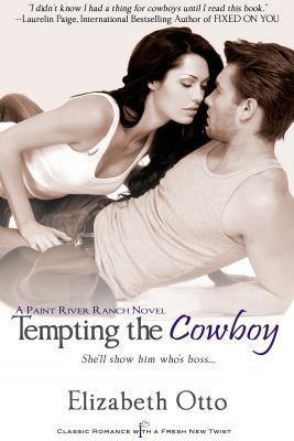 Tempting the Cowboy (Paint River Ranch, #1)  by  Elizabeth  Otto