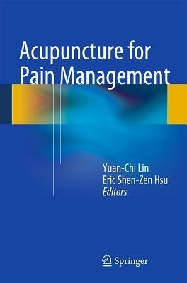 Acupuncture for Pain Management  by  Yuan Chi Lin