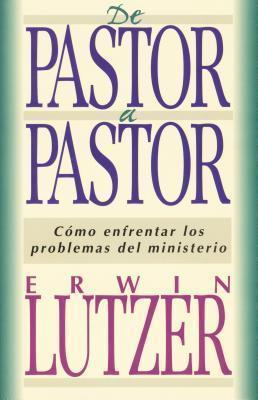 de Pastor a Pastor Erwin W. Lutzer