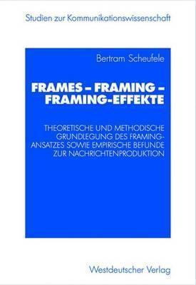 Frames - Framing - Framing-Effekte Bertram Scheufele