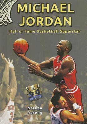 Michael Jordan: Hall of Fame Basketball Superstar  by  Nathan Aaseng