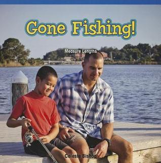 Gone Fishing!: Measure Lengths  by  Celeste Bishop