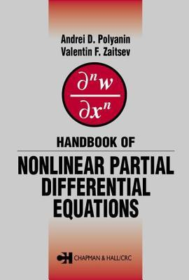 Handbook Of: Nonlinear Partial Differential Equations Andrei D. Polyanin
