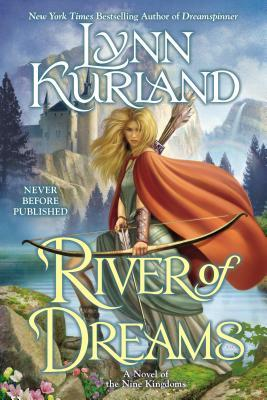 River of Dreams (Nine Kingdoms, #8)  by  Lynn Kurland