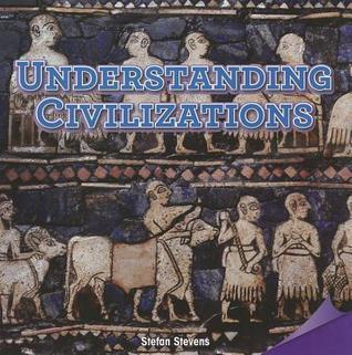 Understanding Civilizations  by  Stefan Stevens