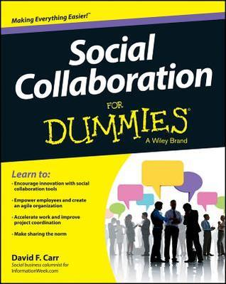 Social Collaboration for Dummies  by  David F. Carr