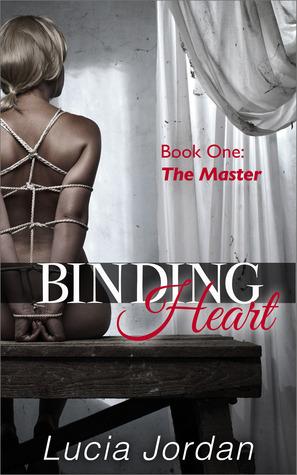 Binding Heart: The Master  by  Lucia Jordan