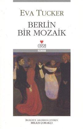 Berlin Bir Mozaik Eva Tucker
