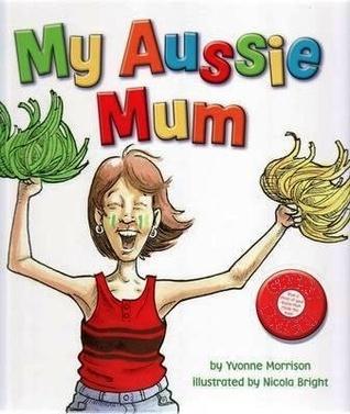 My Aussie Mum  by  Yvonne Morrison