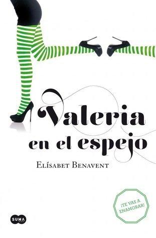 Valeria en el espejo (Valeria #2)  by  Elísabet Benavent