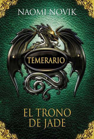 El Trono de Jade (Temerario, #2)  by  Naomi Novik
