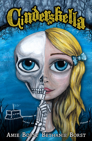 Cinderskella (Scarily Ever Laughter, #1) Amie Borst