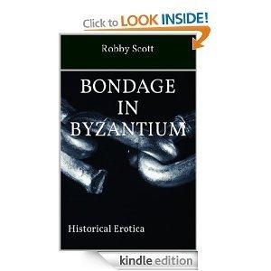 Bondage in Byzantium Robby Scott