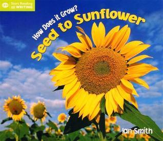 How Does It Grow?: Seed To Sunflower Ian Smith