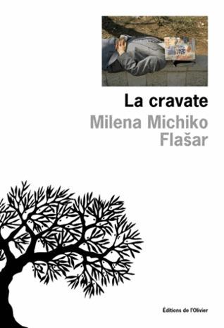 La Cravate  by  Milena Michiko Flašar