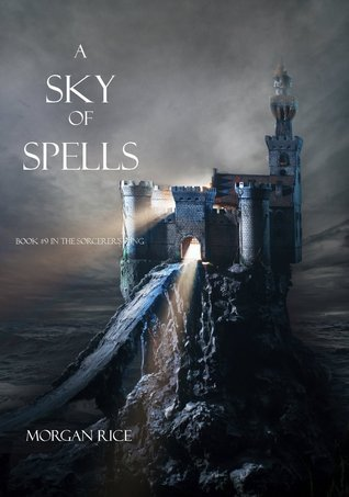 A Sky of Spells (Book #9 in the Sorcerers Ring)  by  Morgan Rice