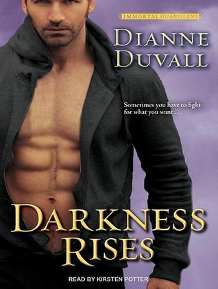Darkness Rises (Immortal Guardians, #4) Dianne Duvall