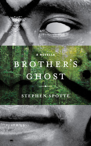 Brothers Ghost: A Novella  by  Stephen Spotte