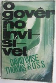 O govêrno invisivel  by  David Wise