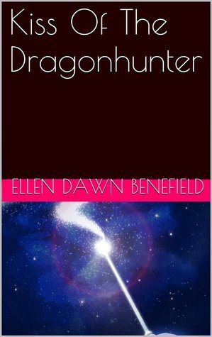 Kiss Of The Dragon Hunter  by  Ellen Dawn Benefield