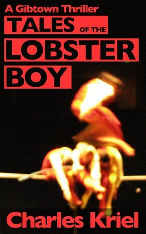 Tales of the Lobster Boy Charles Kriel