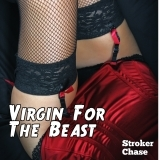 Virgin For The Beast (Love the Monster: New Breed, #3)  by  Stroker Chase