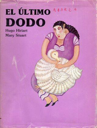 El Último Dodo  by  Hugo Hiriart