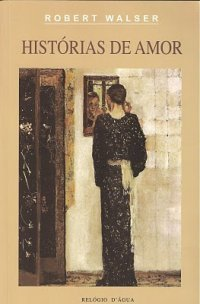 Histórias de Amor  by  Robert Walser