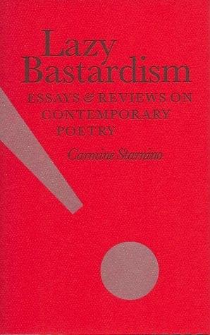 Lazy Bastardism  by  Carmine Starnino