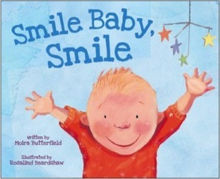 Smile Baby, Smile  by  Moira Butterfield