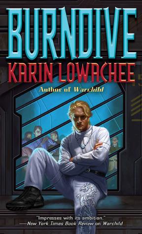 Burndive (Warchild #2) Karin Lowachee