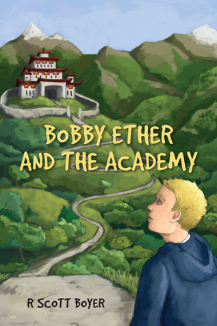 Bobby Ether and the Academy R. Scott Boyer