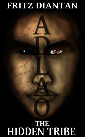 Adlao: The Hidden Tribe (The Adlao Chronicles, #1) Fritz Diantan