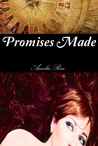 Promises Made (Vegas Billionaire, #1)  by  Amelia Rose