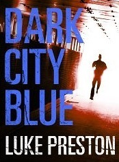 Dark City Blue (Tom Bishop, #1)  by  Luke Preston