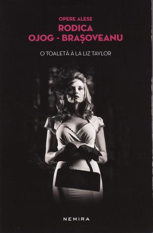 O toaleta a la Liz Taylor  by  Rodica Ojog-Braşoveanu