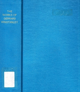 The Works of Gerrard Winstanley with an Appendix of Documents Relating to the Digger Movement Gerrard Winstanley