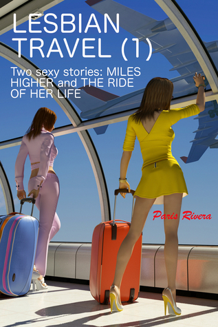 Lesbian Travel (1): Two sexy stories Paris Rivera