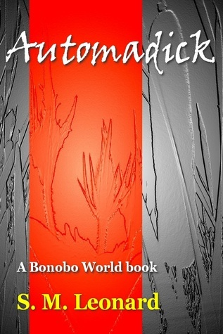 Automadick (Bonobo World, #2) S.M. Leonard