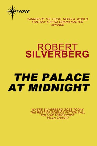 The Palace at Midnight: The Collected Stories Volume 5  by  Robert Silverberg